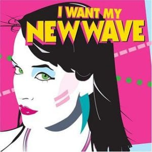 320px-I_Want_My_New_Wave_album_cover
